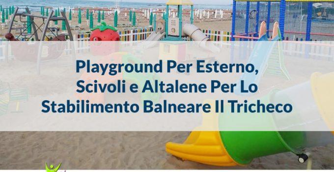playground uso esterno stabilimento balneare il tricheco